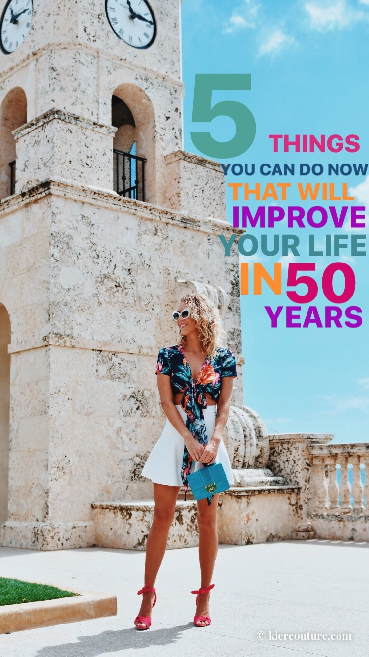 5 things you can do to improve your life in 50 years