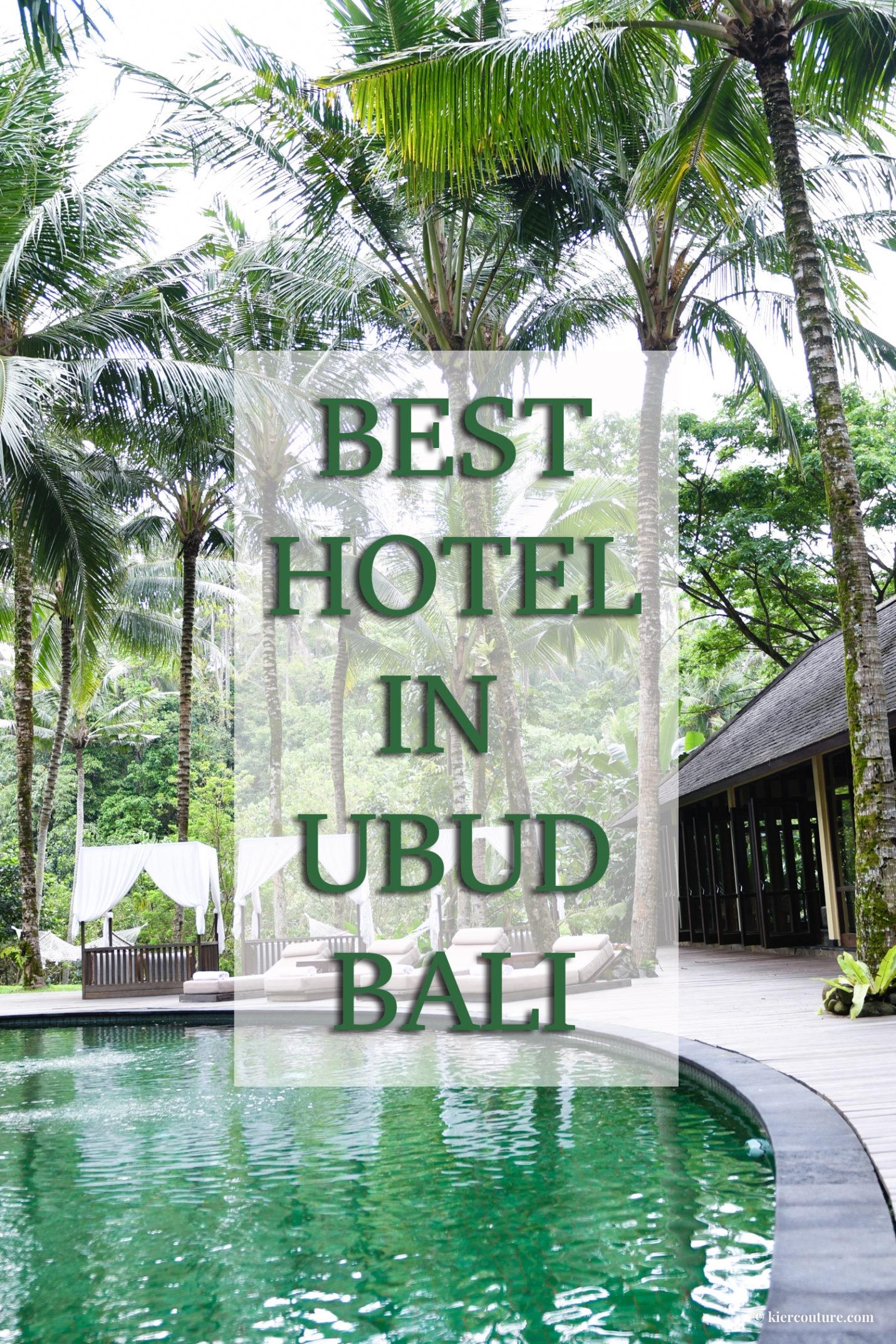 BEST HOTEL IN UBUD BALI